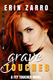 Grave Touched (Fey Touched Book 2)
