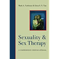 Sexuality & Sex Therapy: A Comprehensive Christian Appraisal