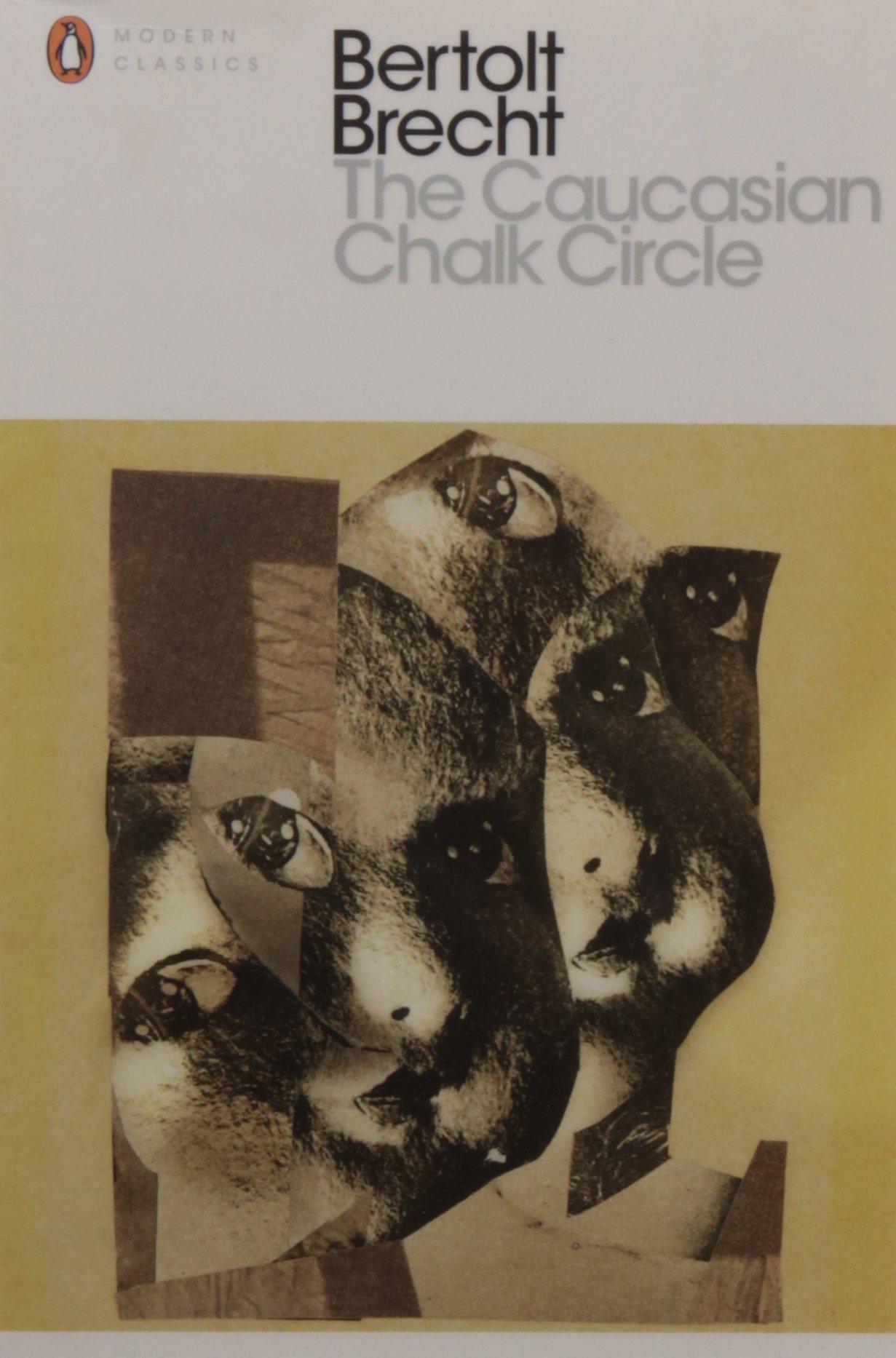 The Caucasian Chalk Circle (Penguin Modern Classics): Amazon.co.uk: Bertolt  Brecht, Eric Bentley: 9780141189161: Books