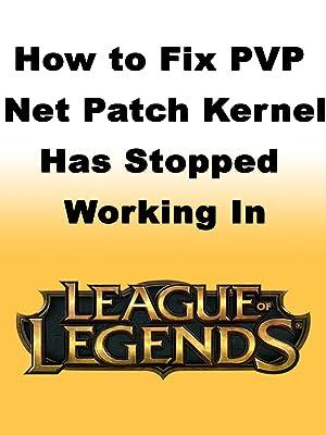 league of legends patcher kernel error