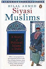 Siyasi Muslims: A Story of Political Islams in India Hardcover