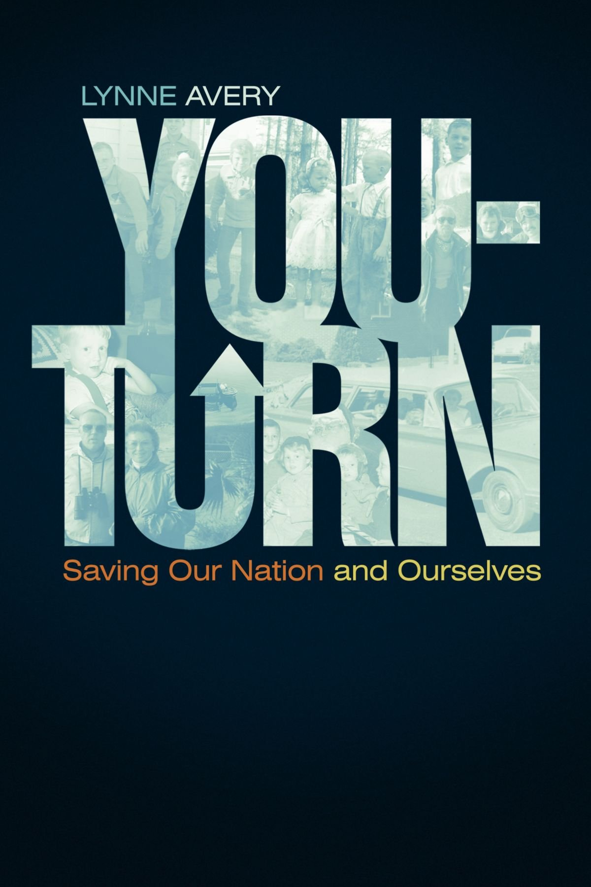Download You-Turn: Saving Our Nation and Ourselves ebook