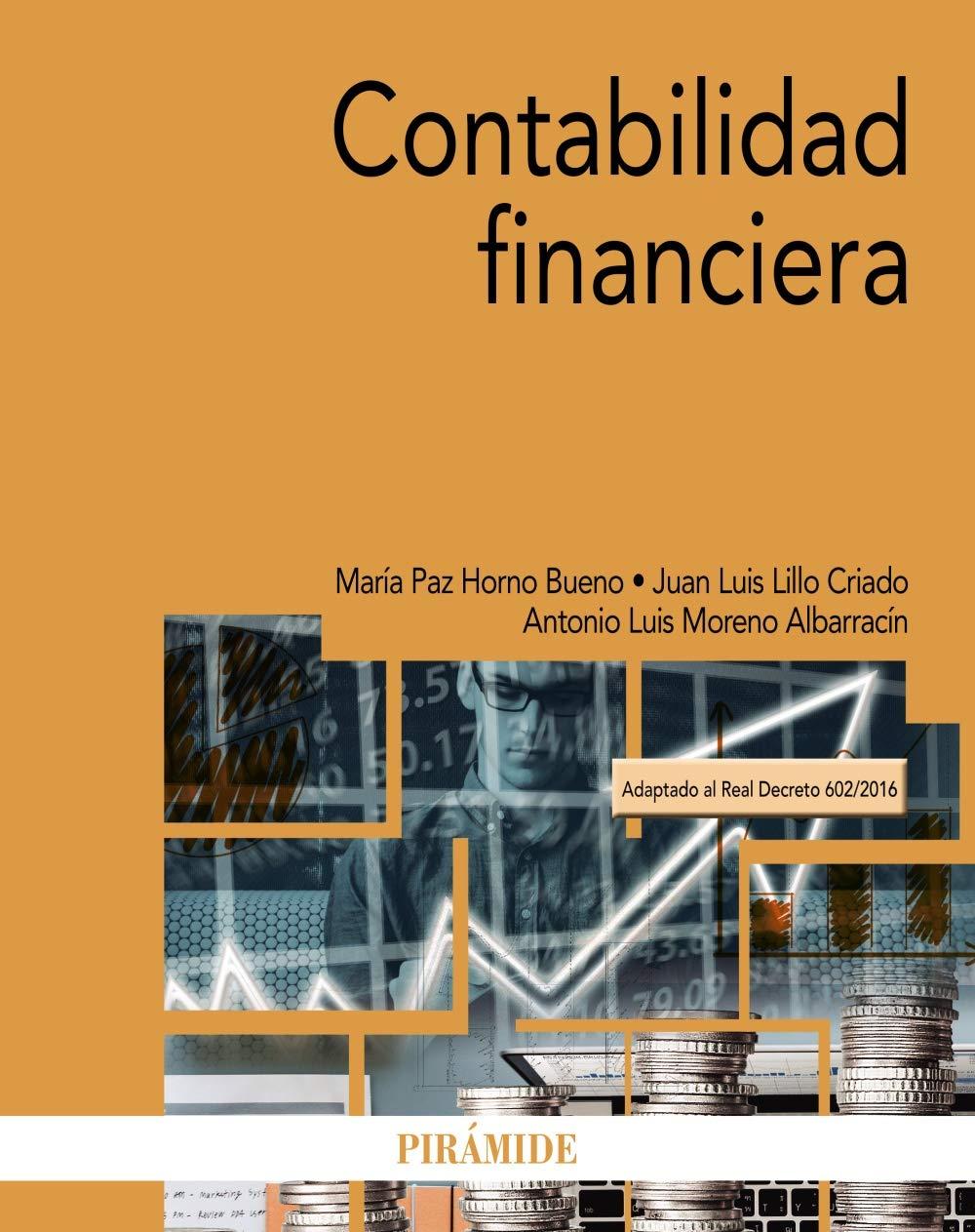 Contabilidad financiera (Economía Y Empresa) Tapa blanda – 4 oct 2018 María Paz Horno Bueno Juan Luis Lillo Criado Ediciones Pirámide 843684002X