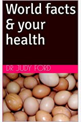 World facts & your health (Genes, lifestyle, age & health Book 1) Kindle Edition