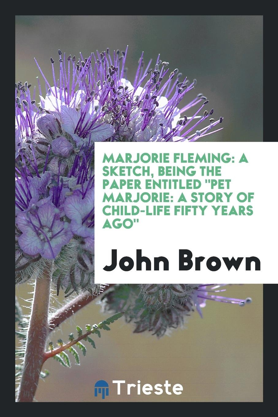 """Download Marjorie Fleming: A Sketch, being the paper entitled """"Pet marjorie: a story of child-life fifty years ago"""" pdf"""