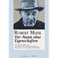 Der Mann ohne Eigenschaften (Teil 1 bis 3) (Vollständiger Musil-Text) (kommentiert) (German Edition)