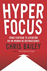 Hyperfocus: Cómo centrar tu atención en un mundo de distracciones (Spanish Edition) Kindle Edition