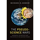 The Pseudoscience Wars: Immanuel Velikovsky and the Birth of the Modern Fringe