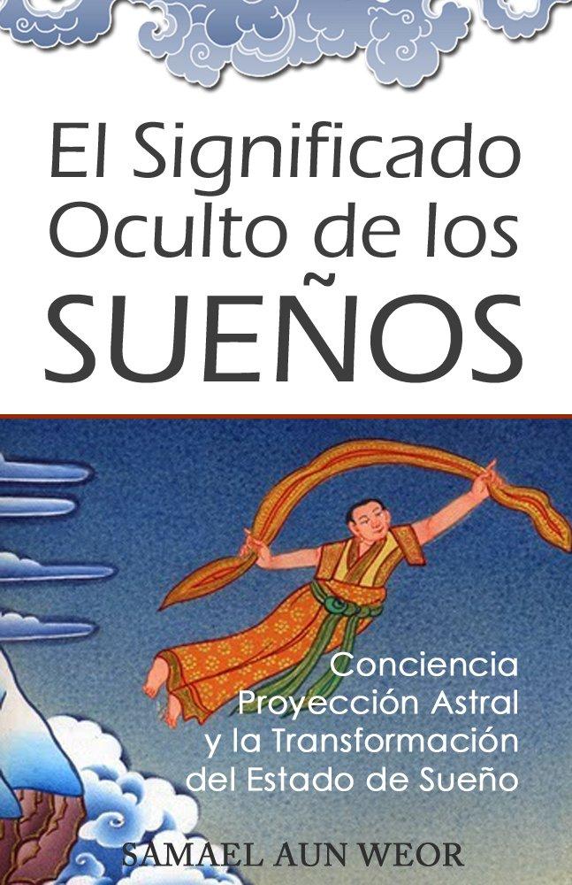 EL SIGNIFICADO OCULTO DE LOS SUEÑOS: Conciencia, Proyección ...