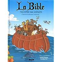 BIBLE RACONTEE AUX ENFANTS - L'ANCIEN ET LE NOUVEAU TESTAMENT (LA)