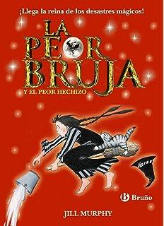 La peor bruja y el peor hechizo (Spanish Edition)