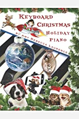 Keyboard Christmas: Holiday Piano by Amy Rebecca Laurence Paperback
