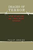 Images of Terror: What We Can and Can't Know about Terrorism