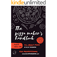 The Pizza Maker's Handbook: All About Pizza