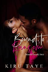 Bound To Ransom (Bound Series Book 2) Kindle Edition