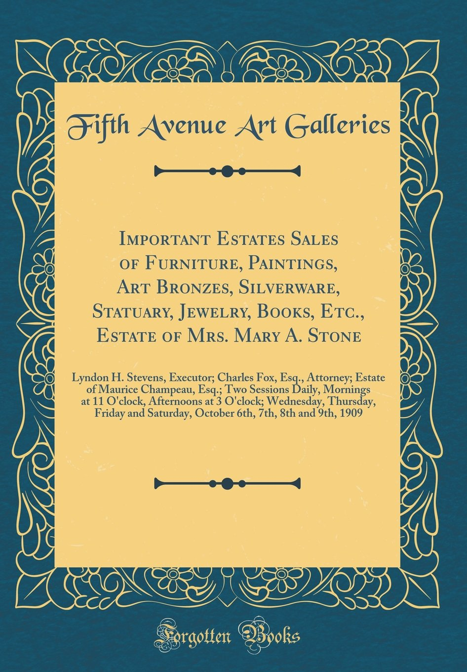 Download Important Estates Sales of Furniture, Paintings, Art Bronzes, Silverware, Statuary, Jewelry, Books, Etc., Estate of Mrs. Mary A. Stone: Lyndon H. ... Champeau, Esq.; Two Sessions Daily, Morning PDF Text fb2 book