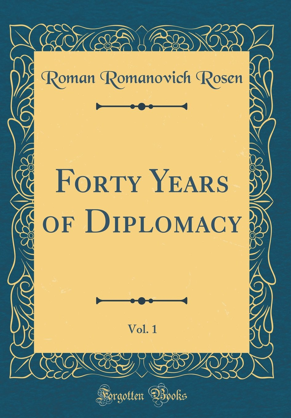 Download Forty Years of Diplomacy, Vol. 1 (Classic Reprint) pdf