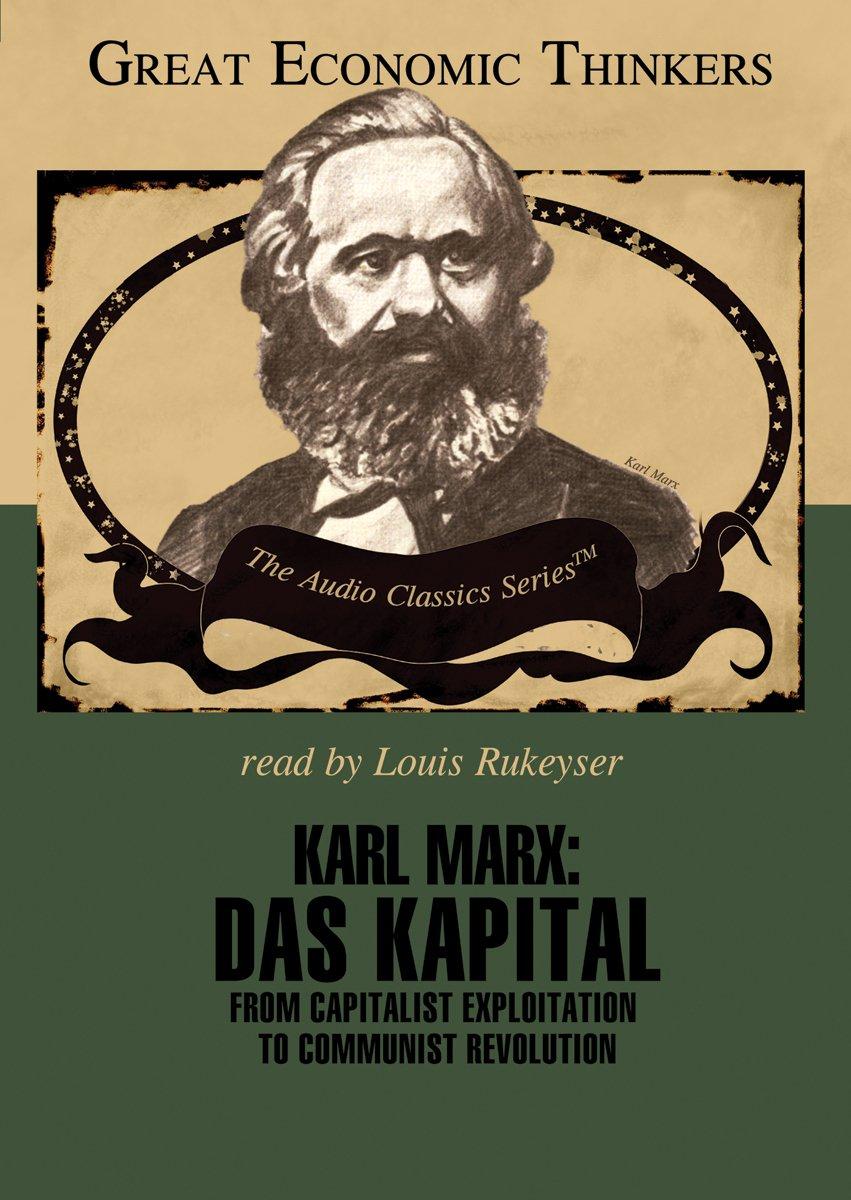 Karl Marx: Das Kapital: From Capitalist Exploitation to Communist Revolution Great Economic Thinkers: Amazon.es: Steele, David Ramsay, Kirzner, Israel, Rukeyser, Louis: Libros en idiomas extranjeros