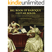 Big Book of Baroque Guitar Solos: 72 Easy Classical Guitar Pieces in Standard Notation and Tablature, Featuring the…