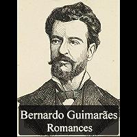 Obras Completas de Bernardo Guimarães - Romances (Literatura Nacional)
