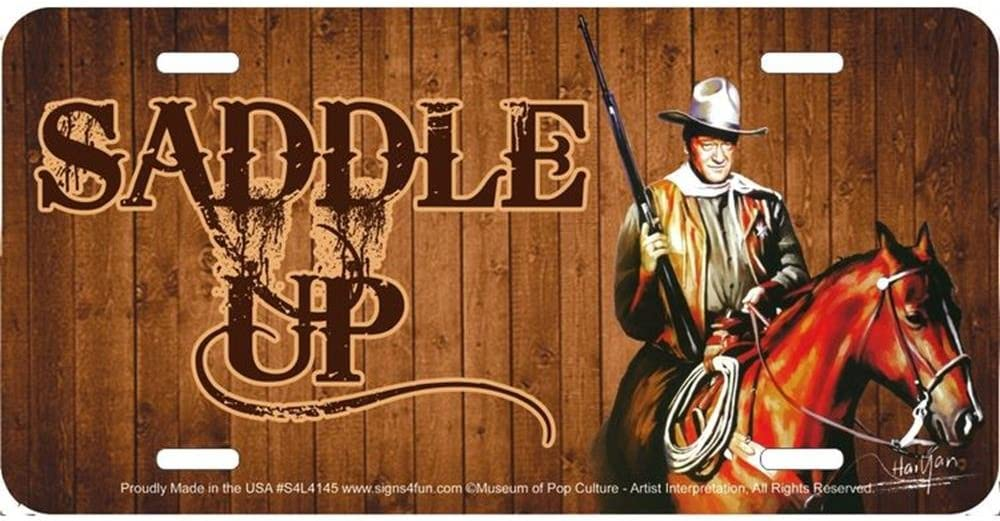 Signs 4 Fun John Wayne Saddle up License Plate