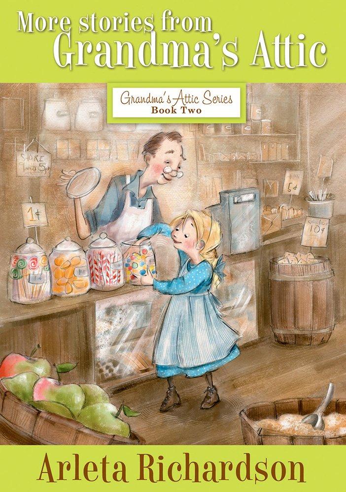 More Stories from Grandma's Attic (Grandma's Attic Series, Band 2)