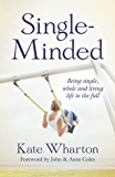 Single-Minded: Being single, whole and living life to the full