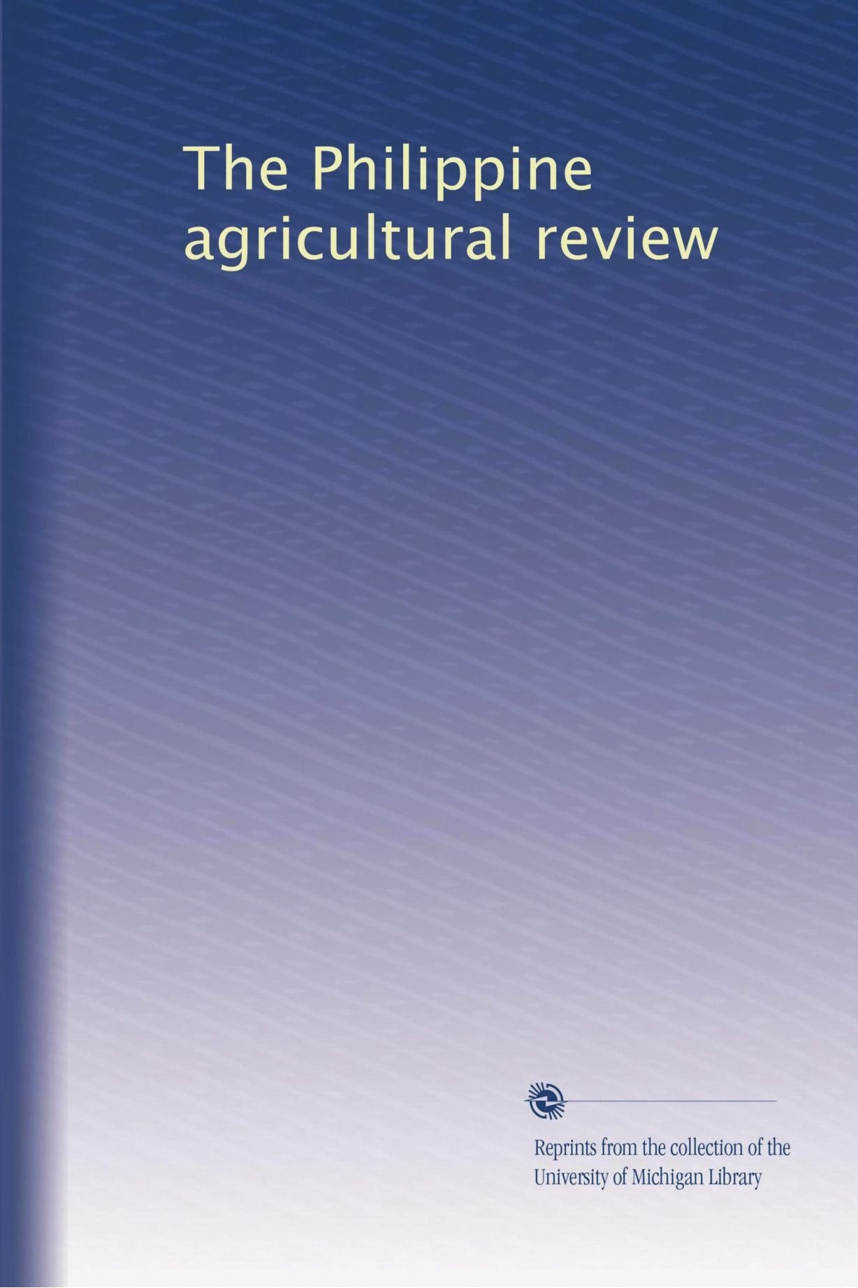 The Philippine agricultural review (Volume 5) ebook