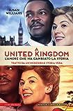 A United Kingdom. L'amore che ha cambiato la storia