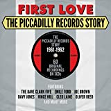 First Love: The Piccadilly Records Story 1961-1962