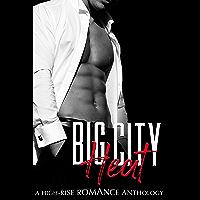 Big City Heat: A High-Rise Romance Anthology (A Steamy Contemporary Romance Box Set) book cover