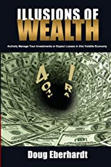 Illusions of Wealth: Actively Manage Your Investments or Expect Losses in this Volatile Economy (Black and White Version) Paperback