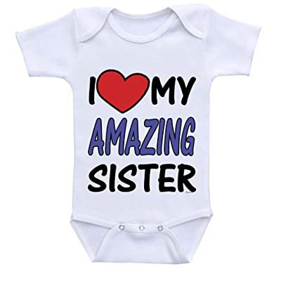 """ I Love My Amazing Sister "" Custom Boutique Baby bodysuit onesie."