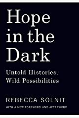 Hope in the Dark: Untold Histories, Wild Possibilities Kindle Edition