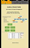 Guida a ProjectLibre: Con nozioni di Project Management