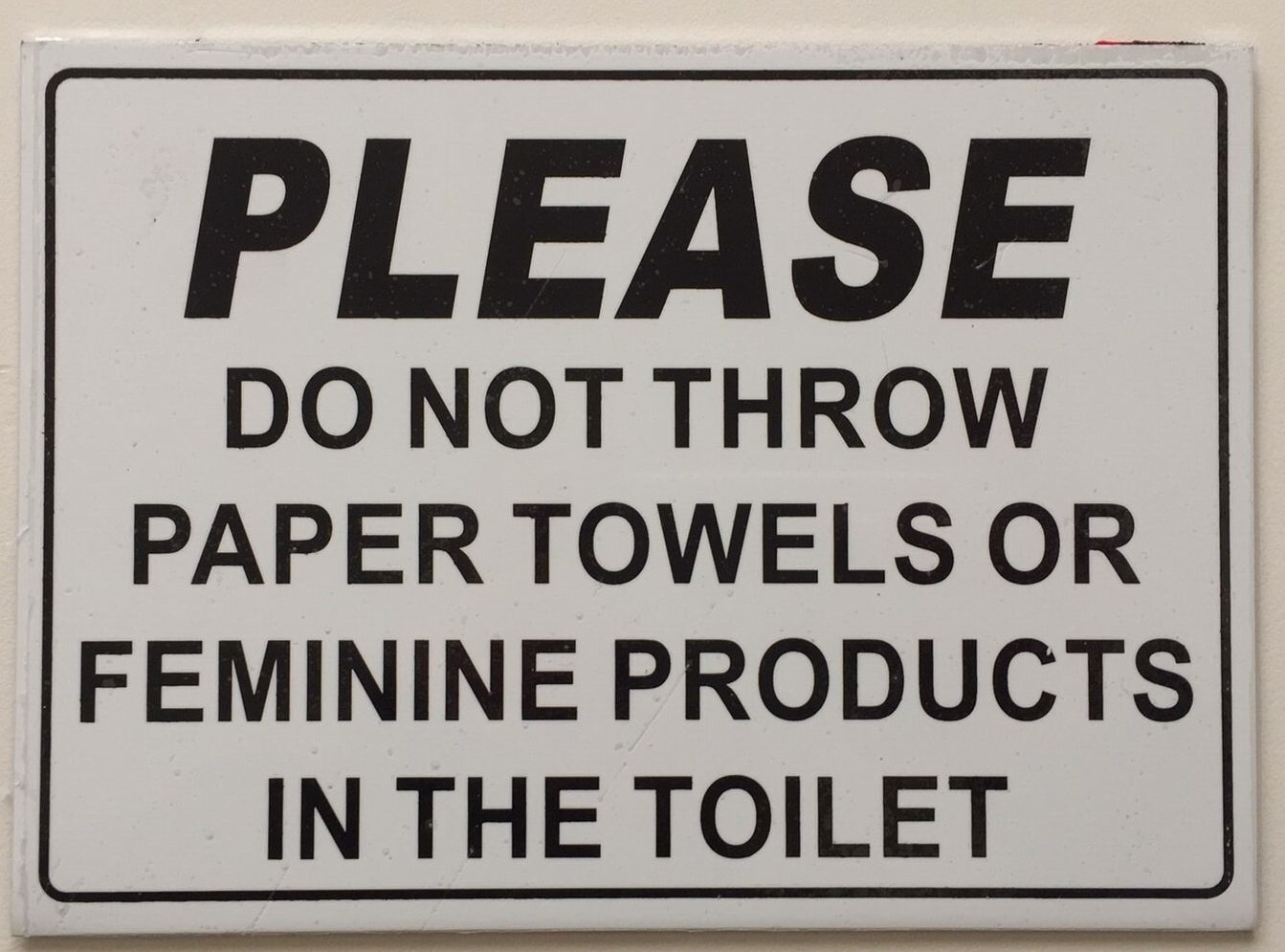 PLEASE DO NOT THROW PAPER TOWELS OR FEMININE PRODUCTS IN THE TOILET SIGN - Aluminium WITH TWO SIDED TAPE (5X7): Amazon.com: Industrial & Scientific