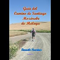 Guía del Camino de Santiago Mozárabe de Málaga (Spanish Edition)