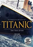The True Story: The Ship-The Myths-The Legends-The Distaster [DVD] [2012] [NTSC]
