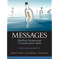 Messages: Building Interpersonal Communication Skills, Fifth Canadian Edition,