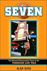 Seven: The National Championship Teams of the Tennessee Lady Vols Hardcover