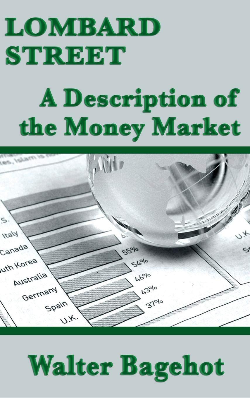Read Online Lombard Street: A Description of the Money Market PDF