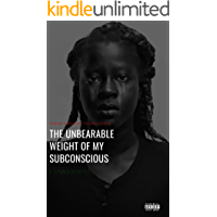 The Unbearable Weight of My Subconscious : By J.Unbeknownst book cover