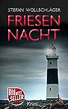 Friesennacht: Ostfriesen-Krimi (Diederike Dirks ermittelt 5)