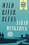 Wild River Blues (Kindle Single) (A Vintage Short)