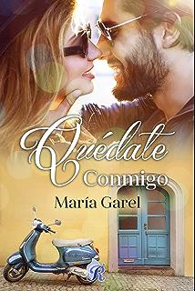 Quédate conmigo (Romantic Ediciones) (Spanish Edition)