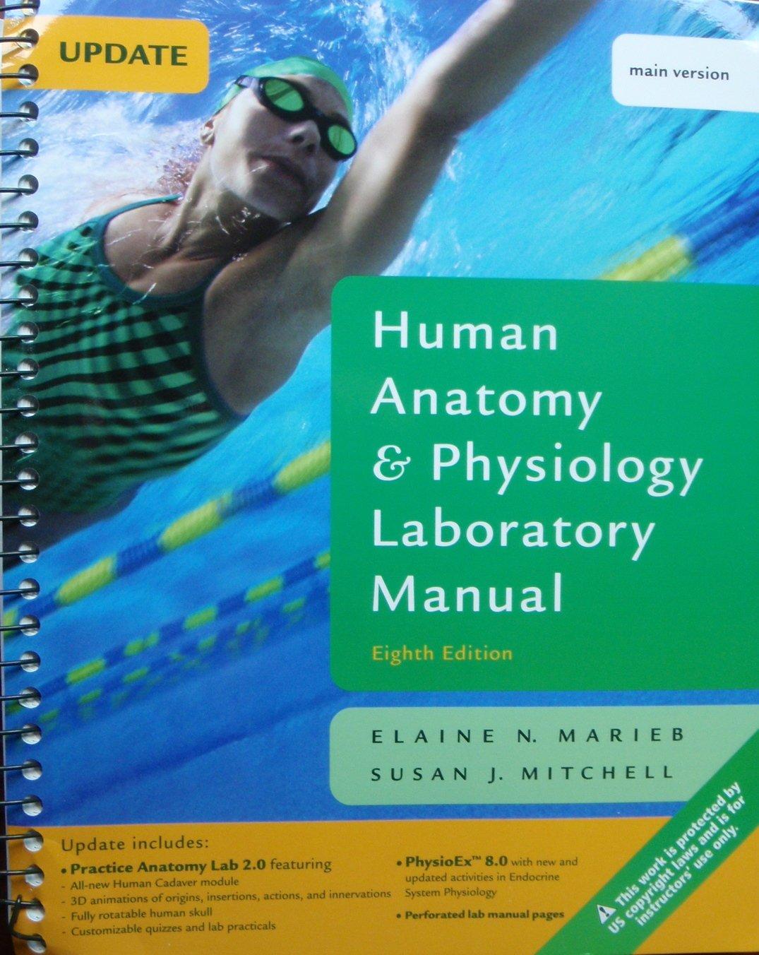 Human Anatomy & Physiology Laboratory Manual (Main Version Update): Elaine  N. Marieb & Susan J. Mitchell: 9780321540331: Amazon.com: Books