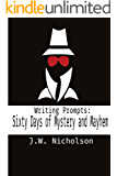 Writing Prompts: Sixty Days of Mystery and Mayhem
