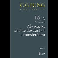 Ab-reação, análise dos sonhos, transferência (Obras completas de C. G. Jung)