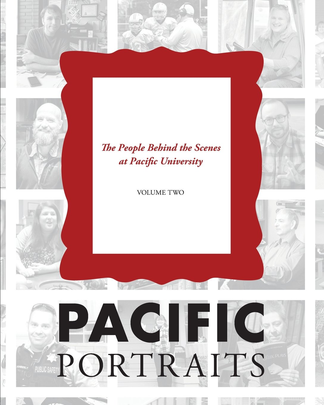 Pacific Portraits: The People Behind the Scenes at Pacific University (Volume Two) pdf epub