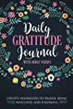 Daily Gratitude Journal with Bible Verses: 1 Year 52 Weeks of Gratefullness, Daily Practices and Reflections - Exercise Your Happiness Daily